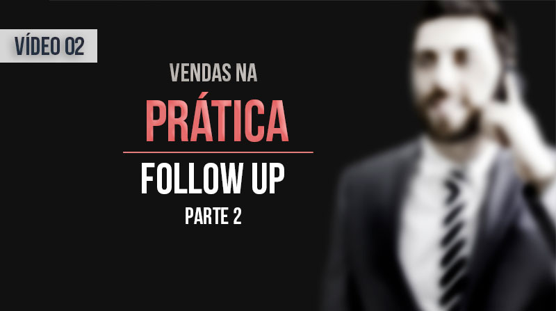 Os 6 Passos do Follow-up