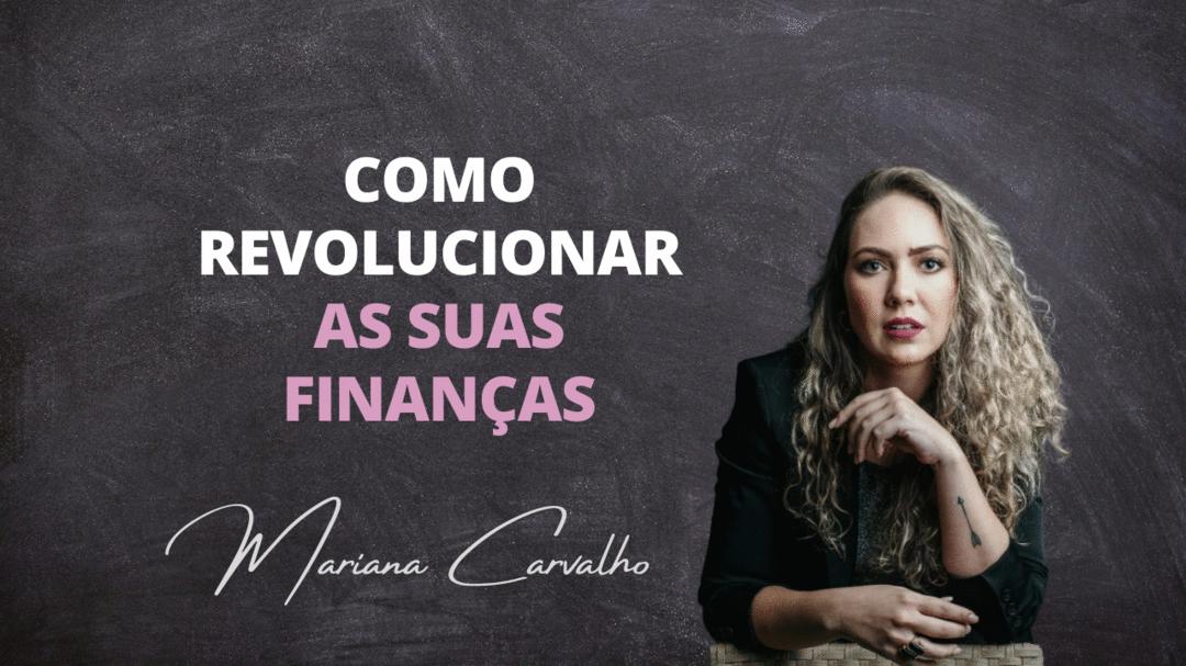 Como revolucionar as suas finanças