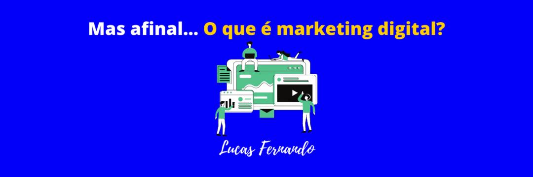 Mas afinal... O que é Marketing Digital?