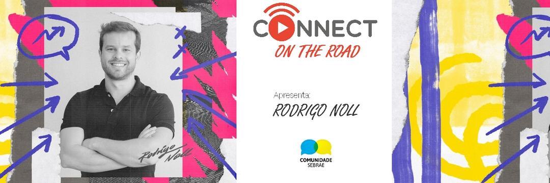 É HOJE!!!!!!Rodrigo Noll | Connect On The Road - 05 de setembro 2019 - Curitiba