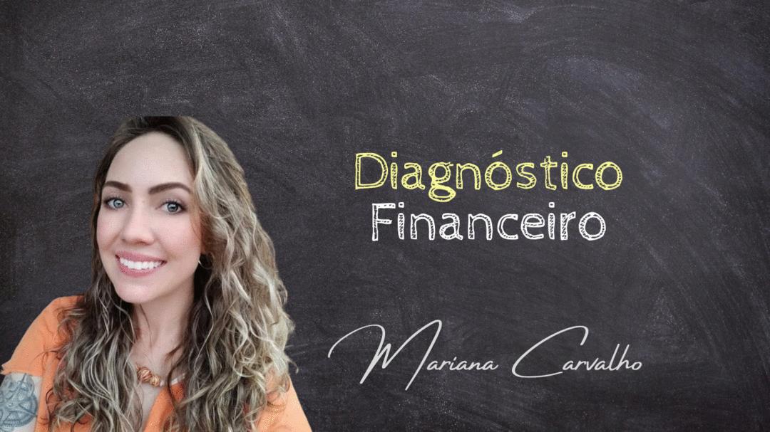 Diagnóstico Financeiro – o que é? Quais os benefícios? Como fazer?
