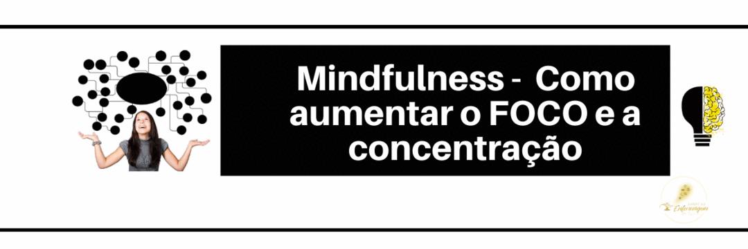 Mindfulness- Como aumentar o FOCO e a CONCENTRAÇÃO, Empreendedora.