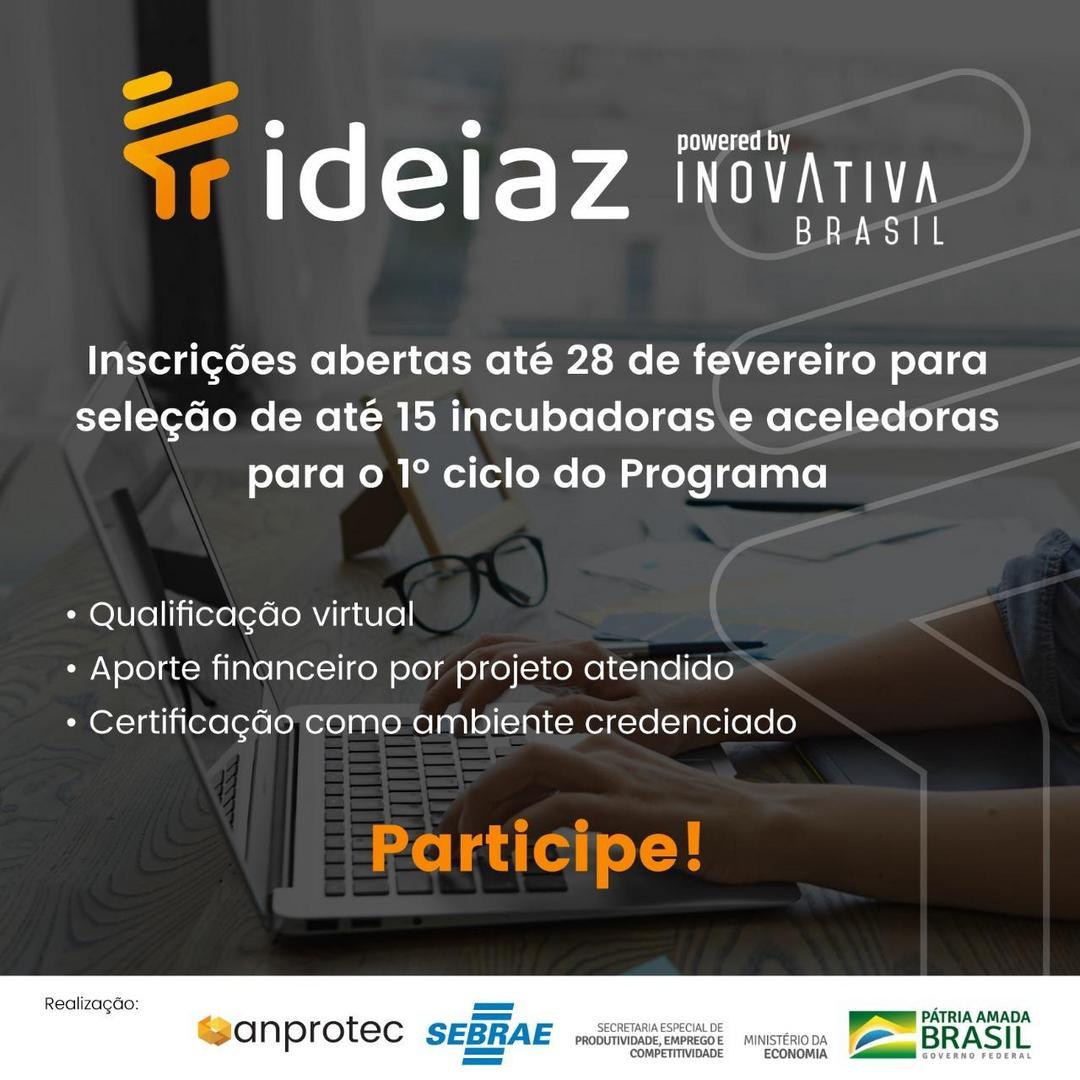 Anprotec, Sebrae e Ministério da Economia lançam Programa Ideiaz