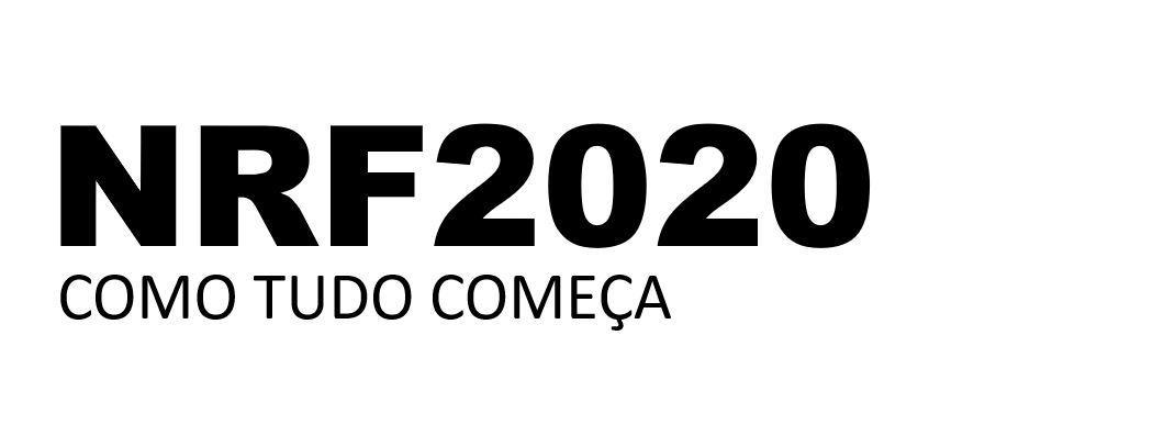 NRF2020 - Como tudo começa