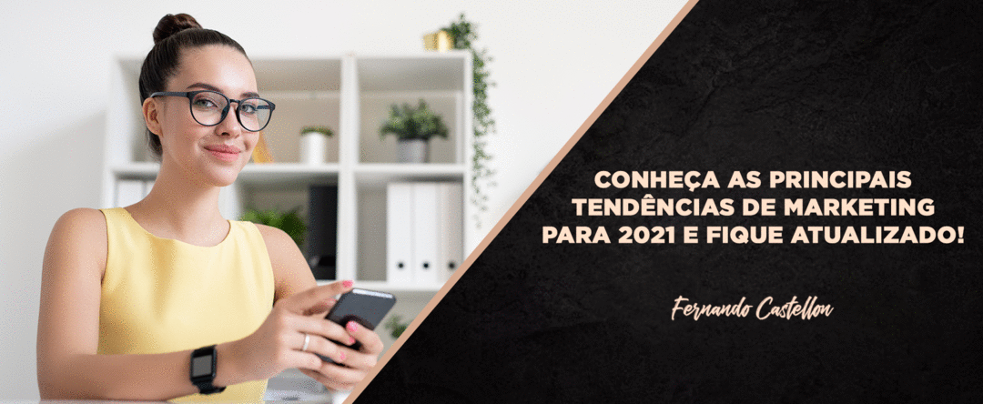 As principais tendências de marketing para 2021