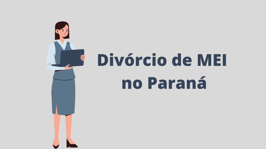O que o MEI precisa saber sobre o Divórcio Consensual no Paraná