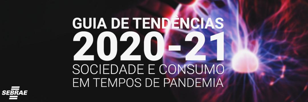 COMO INOVAR EM TEMPOS DE PANDEMIA? | Guia de Tendências 2020-21