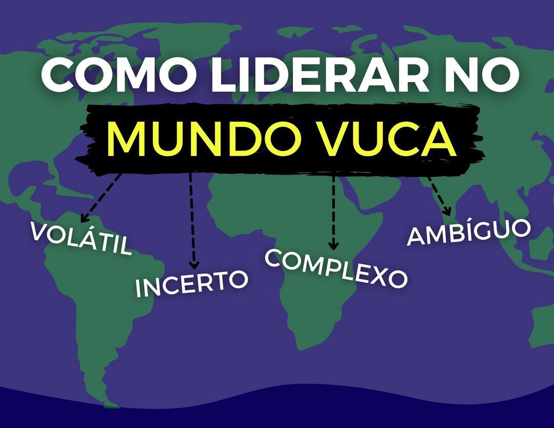 Mundo VUCA: como liderar em um mundo de incertezas