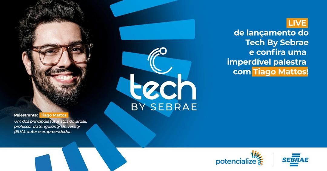 Tech by Sebrae | Lançamento do Programa com Tiago Mattos