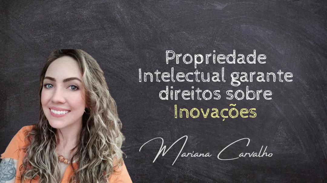 Propriedade Intelectual garante direitos sobre inovações