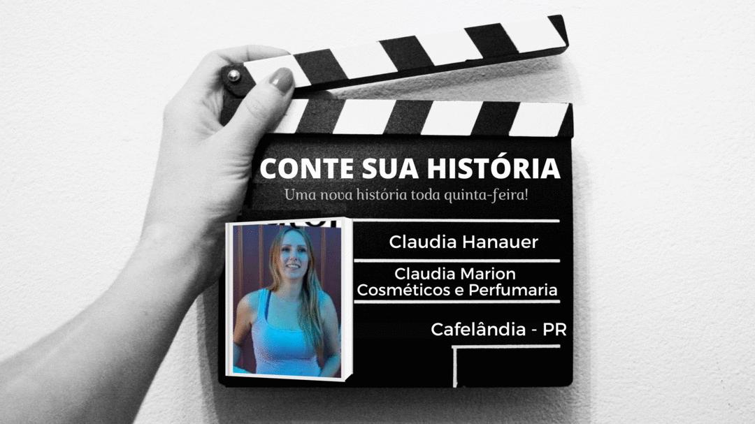 Empresária Claudia Hanauer no CONTE SUA HISTÓRIA!
