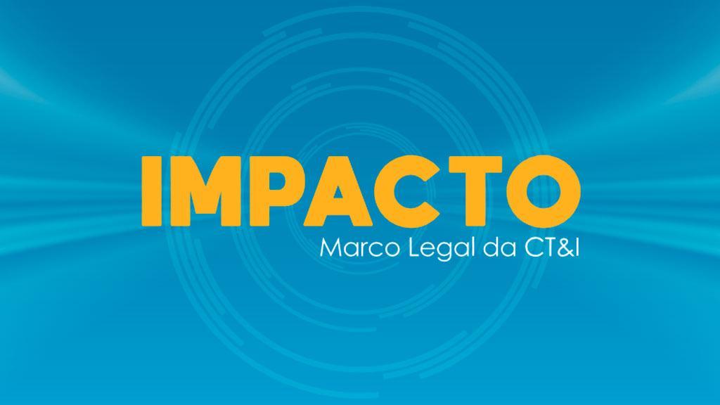 Conheça a fundo o Marco Legal de Ciência, Tecnologia e Inovação