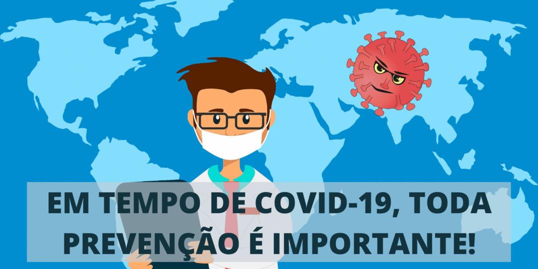 Em tempo de COVID-19, toda prevenção é importante!
