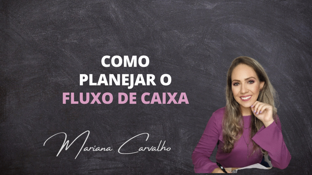 Como planejar o FLUXO de CAIXA!