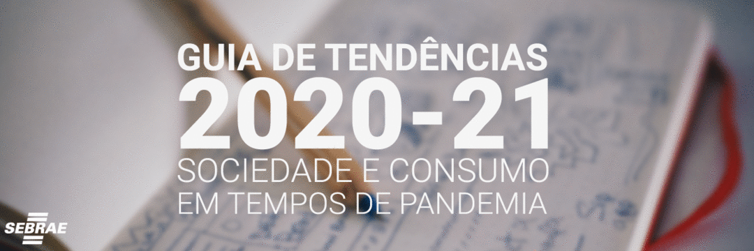 COMO AS STARTUPS PODEM AJUDAR O MUNDO EM TEMPOS DE PANDEMIA? | Guia de Tendências 2020-21