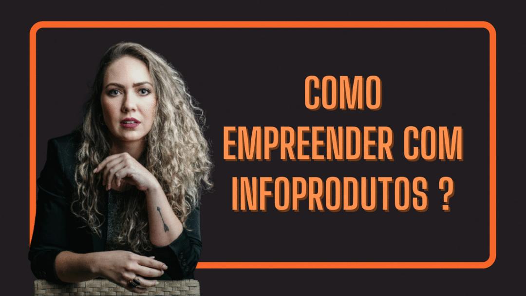 Como empreender com Infoprodutos?