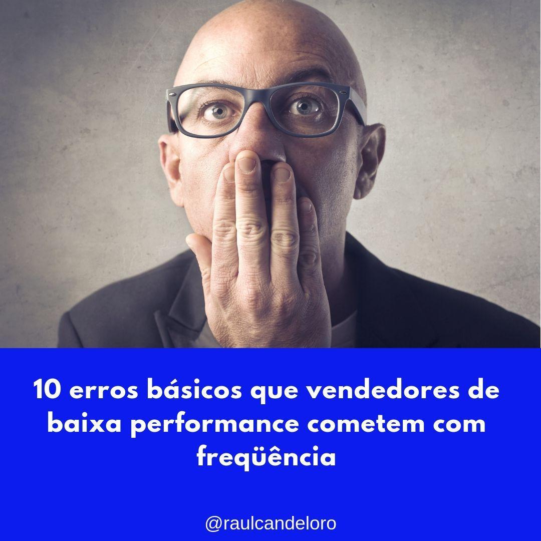 10 erros básicos que vendedores de baixa performance cometem com freqüência