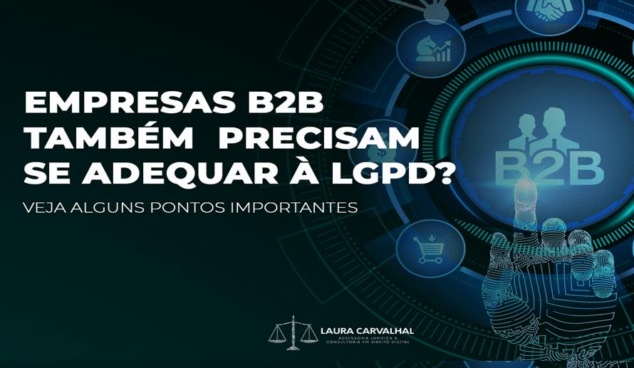 Empresas B2B precisam se adequar à LGPD?