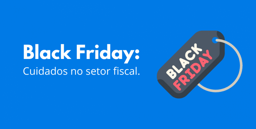 Black Friday: cuidados no setor fiscal