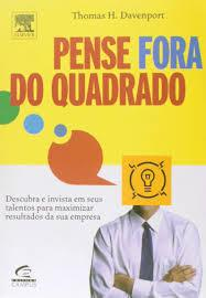 Pense fora do quadrado - Thomas Davenport