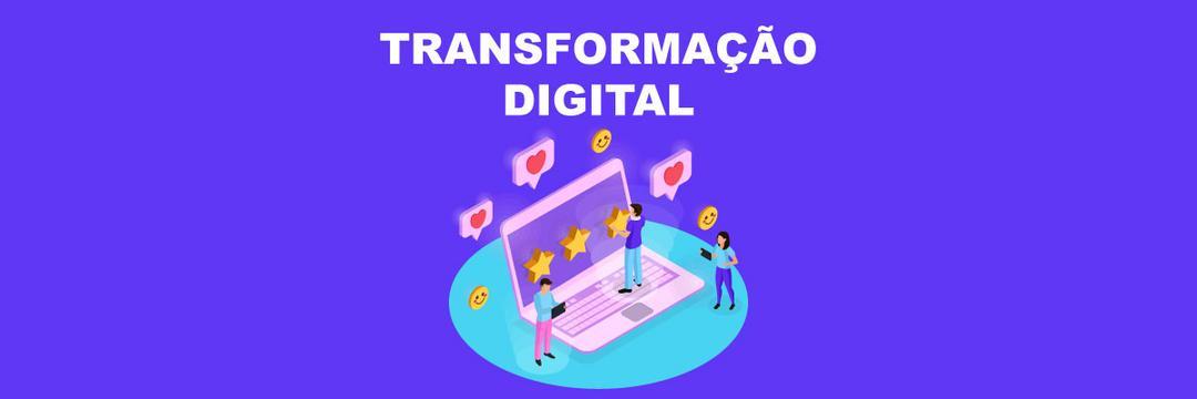 Descomplicando a Transformação Digital para a sua empresa!