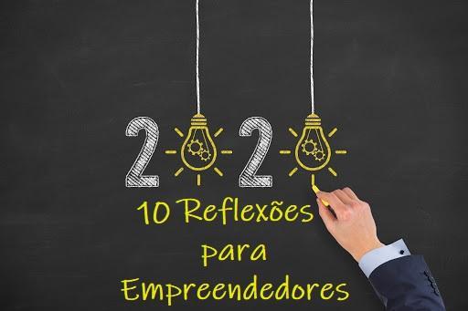 10 Reflexões sobre 2020 para Empreendedores iniciarem 2021 melhor