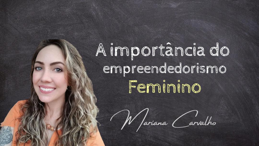 Já parou para pensar na importância do empreendedorismo feminino?