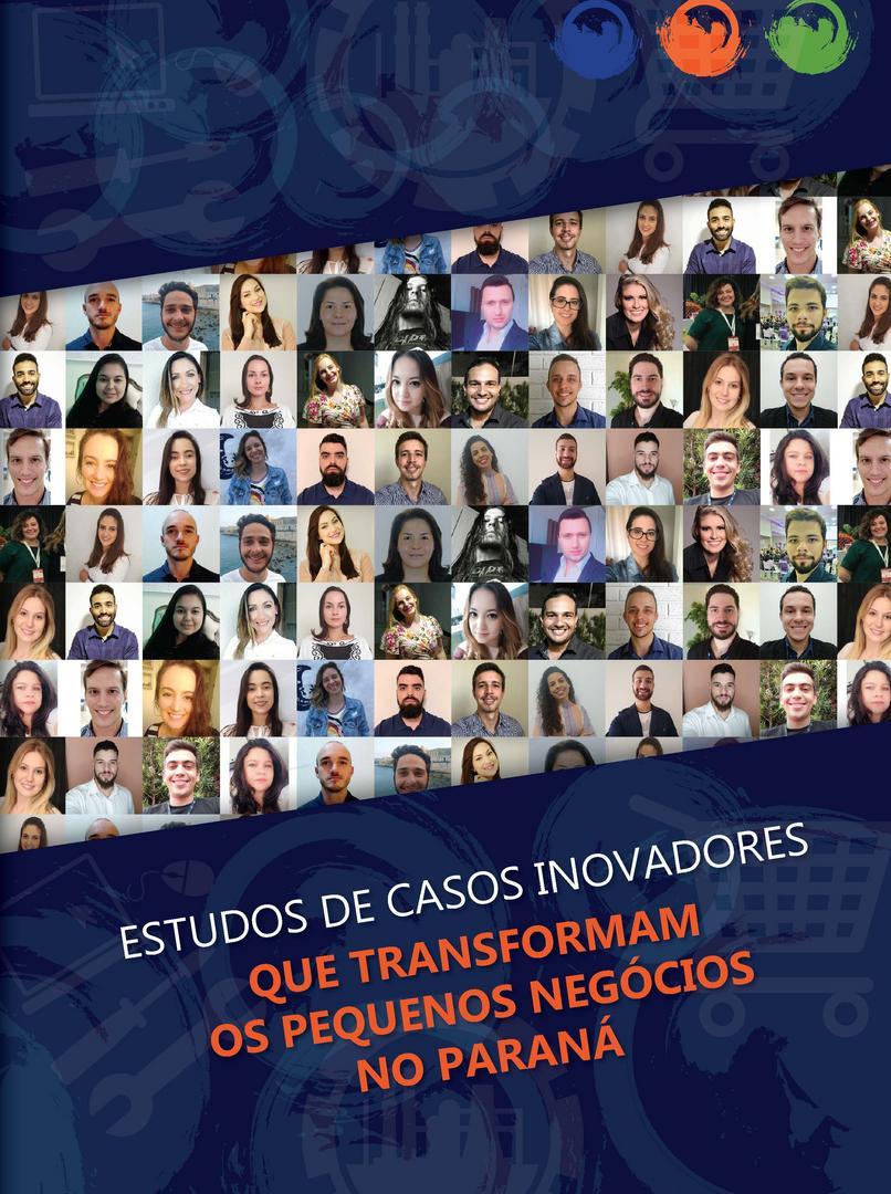 Estudos de Casos Inovadores Que Transformam os Pequenos Negócios no Paraná – Livro 2019