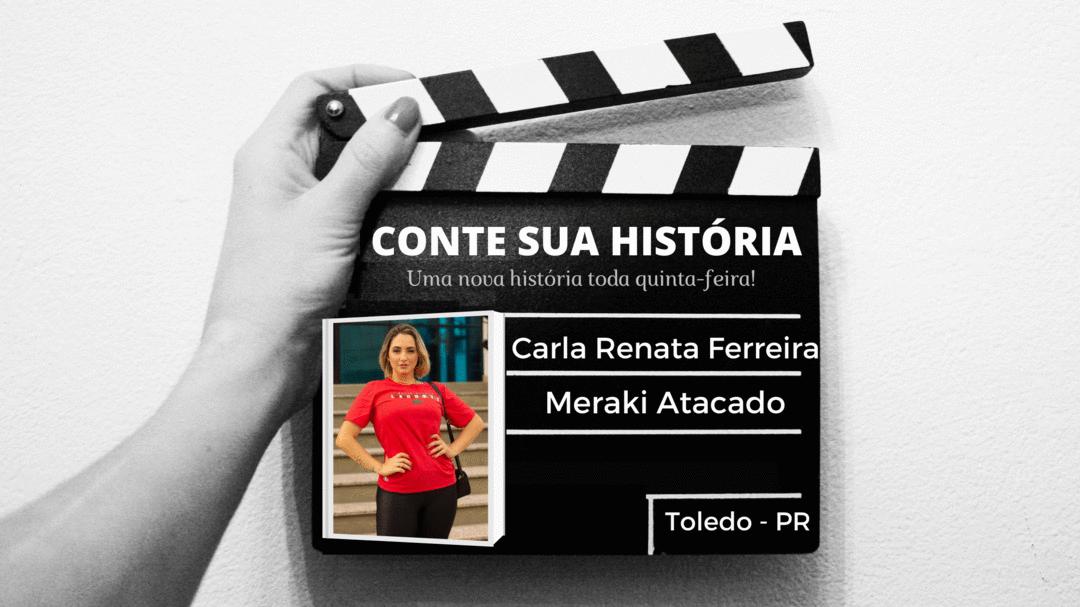 Empresária Carla Renata Ferreira no CONTE SUA HISTÓRIA!