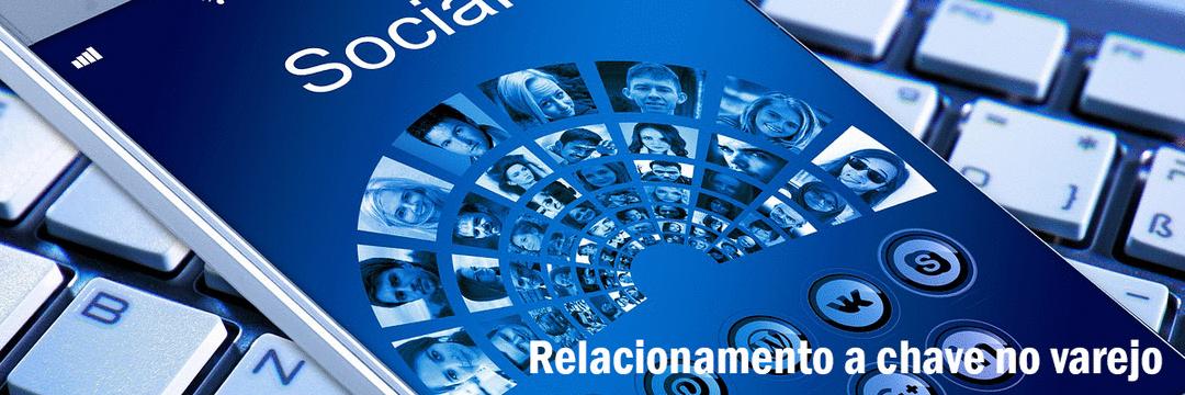 Relacionamento a chave no varejo