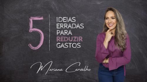 5 Ideias erradas para REDUZIR gastos!