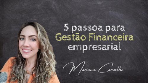 Cinco passos para fazer uma gestão financeira qualificada do negócio