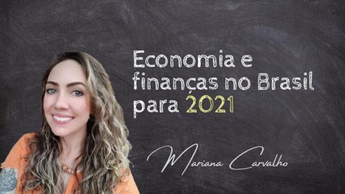 Quais são as perspectivas financeiras e econômicas para 2021?