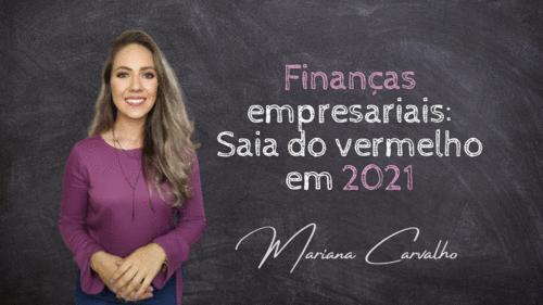 Finanças empresariais: saia do vermelho em 2021