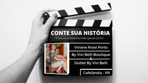 Empresária Viviane Rossi Porto no CONTE SUA HISTÓRIA!