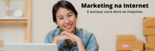 A importância do Marketing na internet