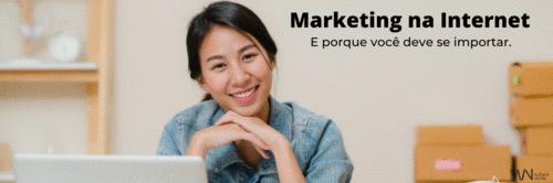 A importância do Marketing na internet