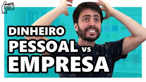 COMO SEPARAR O DINHEIRO DA EMPRESA DO SEU DINHEIRO PESSOAL