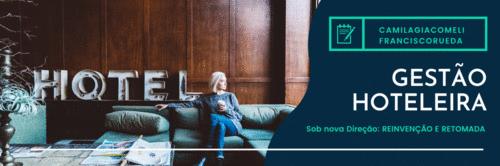 Gestão Hoteleira: Reinvenção e Retomada