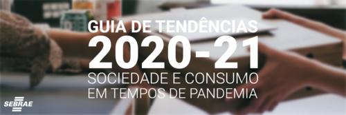 DISTANCIAMENTO SOCIAL E VIDA DE MEI: O QUE FAZER EM TEMPOS DE PANDEMIA? | Guia de Tendências 2020-21