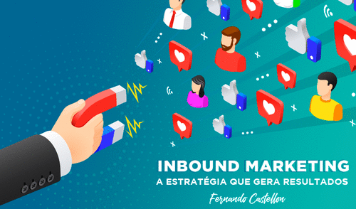 Inbound marketing: como criar uma estratégia para a minha empresa?