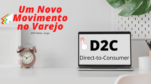 D2C - Direct-to-consumer. Um novo movimento das Gigantes do Varejo