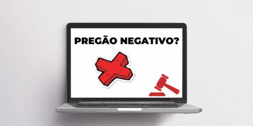 Você já ouviu falar em pregão negativo ou pregão invertido?