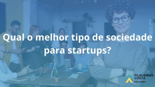 Qual o melhor tipo societário para startups?