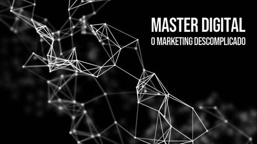 Master Digital: O Marketing Descomplicado