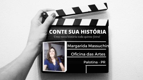 Empresária Margarida Massuchin no CONTE SUA HISTÓRIA!