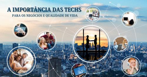 A importância das Techs para os negócios e  qualidade de vida