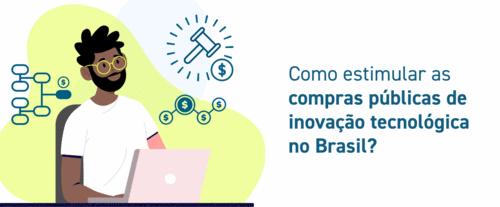 BrazilLAB lança estudo sobre processo de compras públicas de inovação tecnológica no Brasil