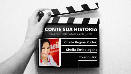 Empresária Cheila Regina Rudek no CONTE SUA HISTÓRIA!
