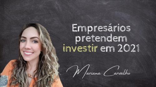 Maioria dos donos de micro e pequenas empresas pretende investir em 2021